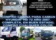 COMPRO CABINA PARA CAMION HYUNDAI HD 72