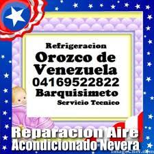 Servicio tecnico orozco de venezuela 04169522822